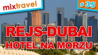 #35 Hotel na morzu - Rejs Dubai